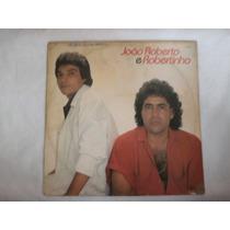 Lp João Roberto E Robertinho (leo Canhoto), Disco Vinil 1988