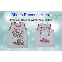 Abadá Carnaval, Festas Personalizado Do Seu Jeito