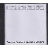 Fausto Prado E Caetano Silveira - Cd Casa De Asas - 2006
