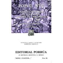 Popol Wuj - Antiguas Historias De Los Indios Quiches De Guat