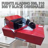 Fuente Aladino 500 Black 300, 310, Originales