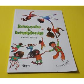 Brinquedos E Brincadeiras - Roseane Murray - Ftd