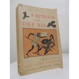 Livro - A Retirada Dos Dez Mil - Xenofonte - Raro!