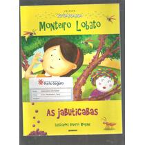 Monteiro Lobato As Jabuticabas Coleção Pirlimpimpim - Do