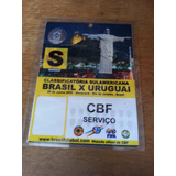 Credencial Cbf - Jogo Brasil X Uruguai - Maracanã - 2000