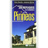 Pirineos. 20 Refugios - 40 Cumbres; Victor Rive Envío Gratis