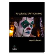 La Cabeza Del Monstruo - Agustín Ducanto