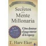 Los Secretos De La Mente Millonaria; T. Harv Ek Envío Gratis