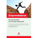 Emprendedores: 25 Casos De Éxito En El Mundo Em Envío Gratis