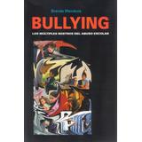 Bullying Brenda Mendoza. (b)