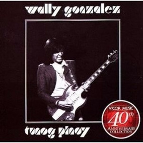 Cd - Wally Gonzalez - Tunog Pinoy - Hard Rock - Novo