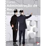 Curso Administração De Recursos Humanos Com Certificado