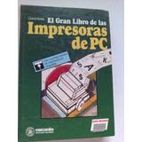 El Gran Libro De Las Impresoras De Pc Con Disk Oferta Remate