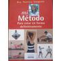 Mi Método Para Estar En Forma - Dra. Patricia Sangenis
