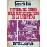 Paso. Historia Origen De Los Partidos Políticos En Argentina
