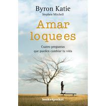 Libro Amar Lo Que Es - Katie Byron + Regalo