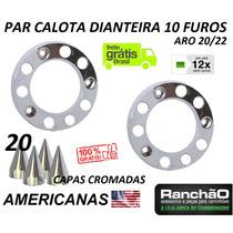 Par Calota Dianteira 10 Furos Caminhão Aro20/22 + Americanas