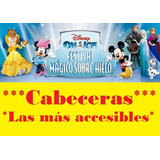 Entradas Disney On Ice Festival Mágico Cabecera Con Factura!
