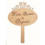 Placa De Casamento Provençal - Você Escolhe A Frase Mdf Crú