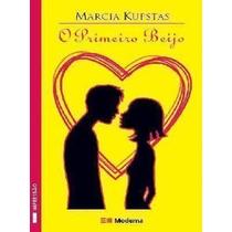 Livro O Primeiro Beijo Marcia Kupstas