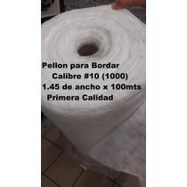 Pellon Para Bordar Calibre 10ó1000 (1.45 Ancho X 100 Mts.)