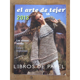 El Arte De Tejer 2013 - Los Nuevos Tejidos (moda)