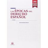 Las Épocas Del Derecho Español 3ª Edición 2014 (manuales De