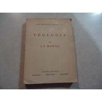 Teología La Moral Autor: José Hernández Chávez