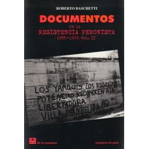 Documentos De La Resistencia Peronista 1955-1970 Vol.2 (dlc)