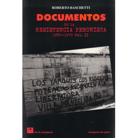 Documentos De La Resistencia Peronista 1955-1970 Vol.2 (dlc)