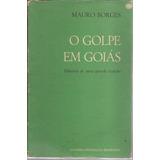 Livro O Golpe Em Goiás Mauro Borges 1965