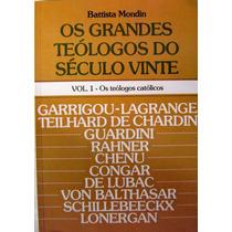 Os Grandes Teólogos Do Século Vinte - 02 Volumes