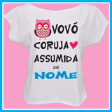 Camiseta Vovó Coruja Assumida, Netinho, Presente, Amor, Div