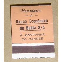 Caixa De Fósforo Antiga - Banco Econômico Da Bahia .