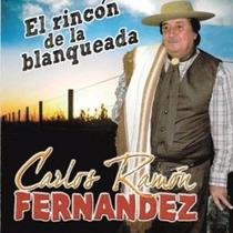 Carlos Ramon Fernandez - El Rincon De La Blanqueada