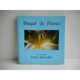 Livro Buquê De Flores Org. Pedro Marodin