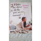 A Todos Los Chicos De Los Que Me Enamore / Jenny Han