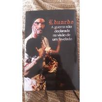 Livro A Guerra Não Declarada Na Visão De Um Favelado (autogr
