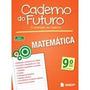 Caderno Do Futuro - Matematica 9ª Ano