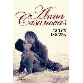Dulce Locura (los Hermanos Martí 3); Anna Casan Envío Gratis