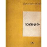 Libro Monteagudo - Juan Jacobo Bajarlia - Talia