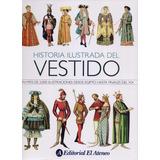 Historia Ilustrada Del Vestido - A. Racinet