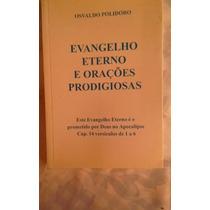 * Evangelho Eterno E Orações Prodigiosas - Livro