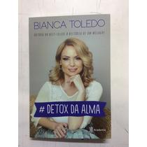 Livro Bianca Toledo Detox Da Alma