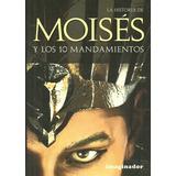 Historia De Moises Y Los 10 Mandamientos (rustica)
