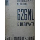 Antiguo Libro Manual De Taller: Camion Fiat 626 Nl 1946/47
