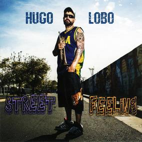 Hugo Lobo - Street Feeling - Cd Nuevo, Cerrado
