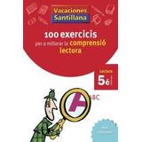 Vacaciones Santillana 100 Exercicis Per A Millorar La Compr