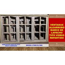 Ventanas Vidrio Repartido Madera Algarrobo