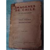 Imágenes De Chile - Mariano Picón-salas Guillermo Feliú Cruz